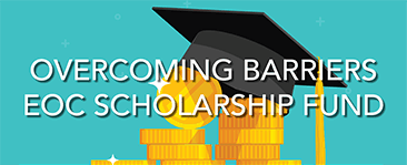 Overcoming Barriers EOC Scholarship fund