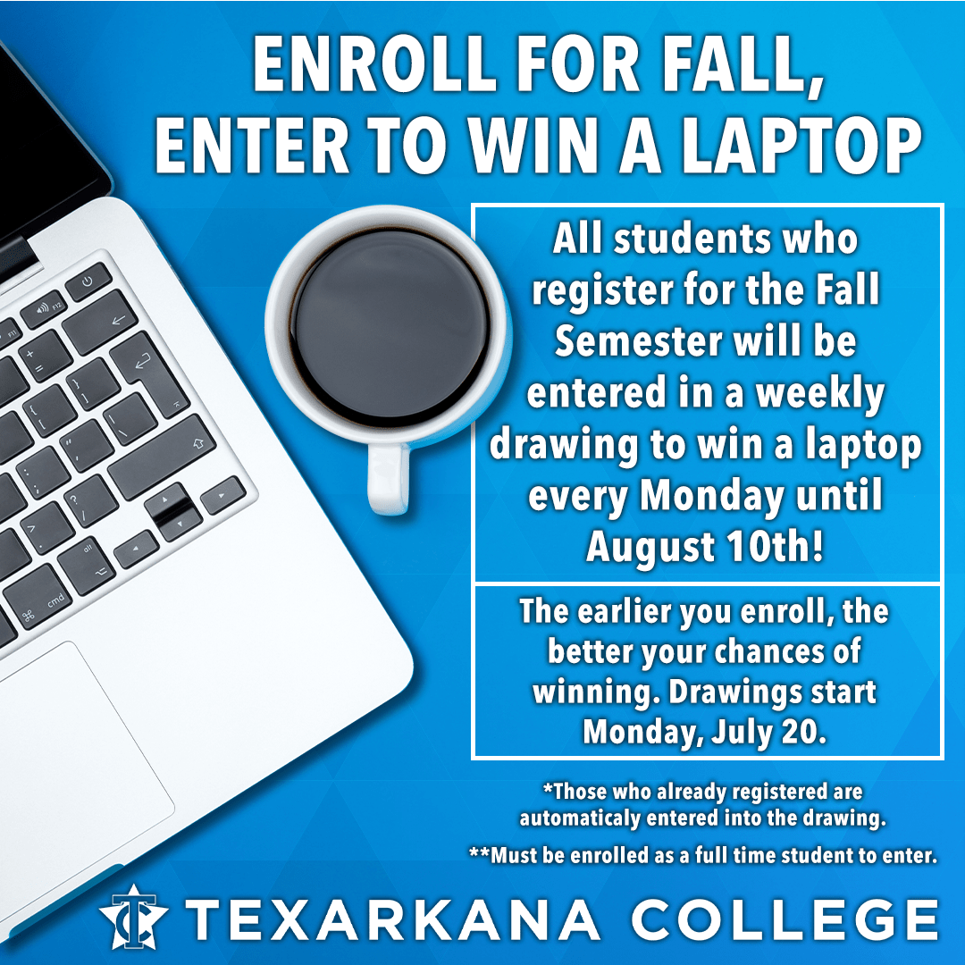 Enroll for fall, enter to win a laptop