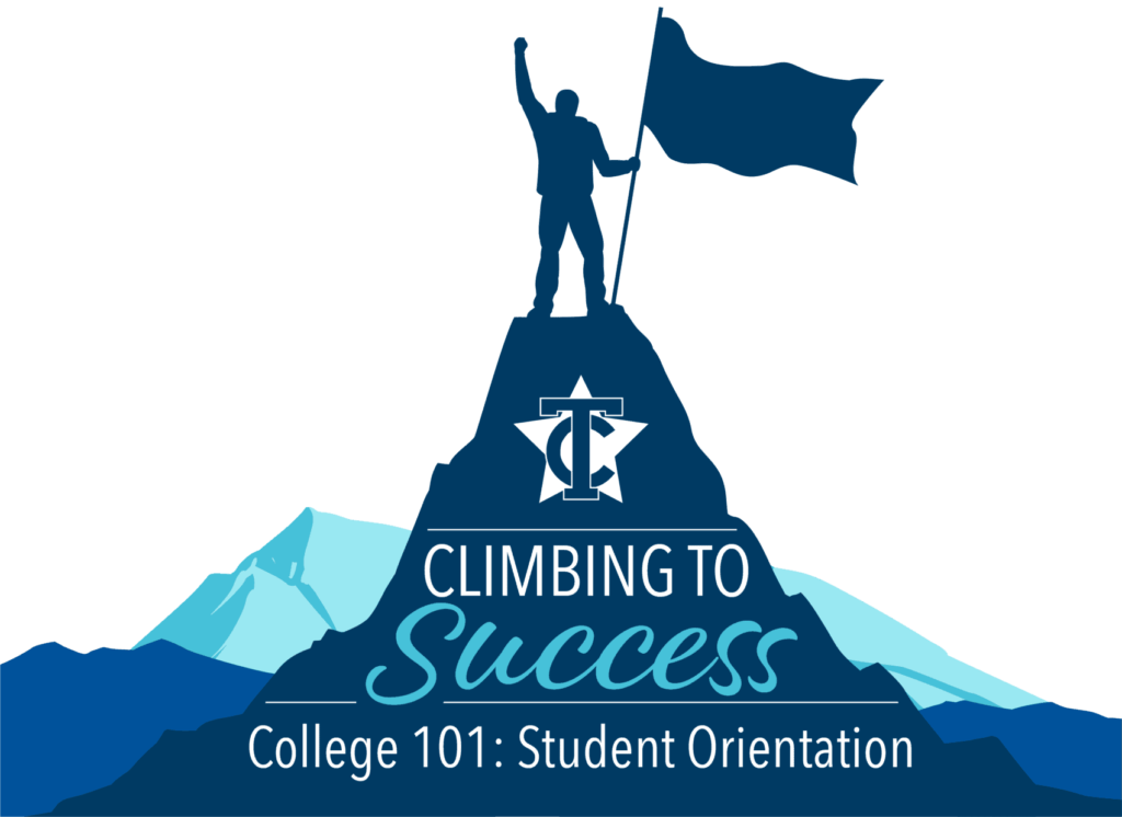 Climbing to Success - College 101: Student Orientation