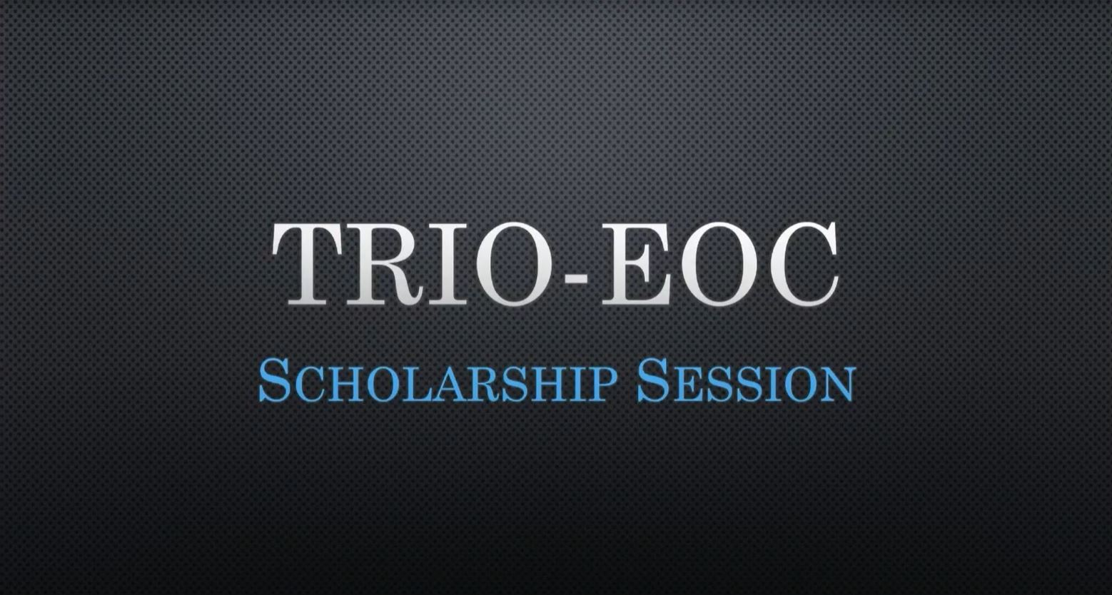 TRIO EOC Scholarship Workshop